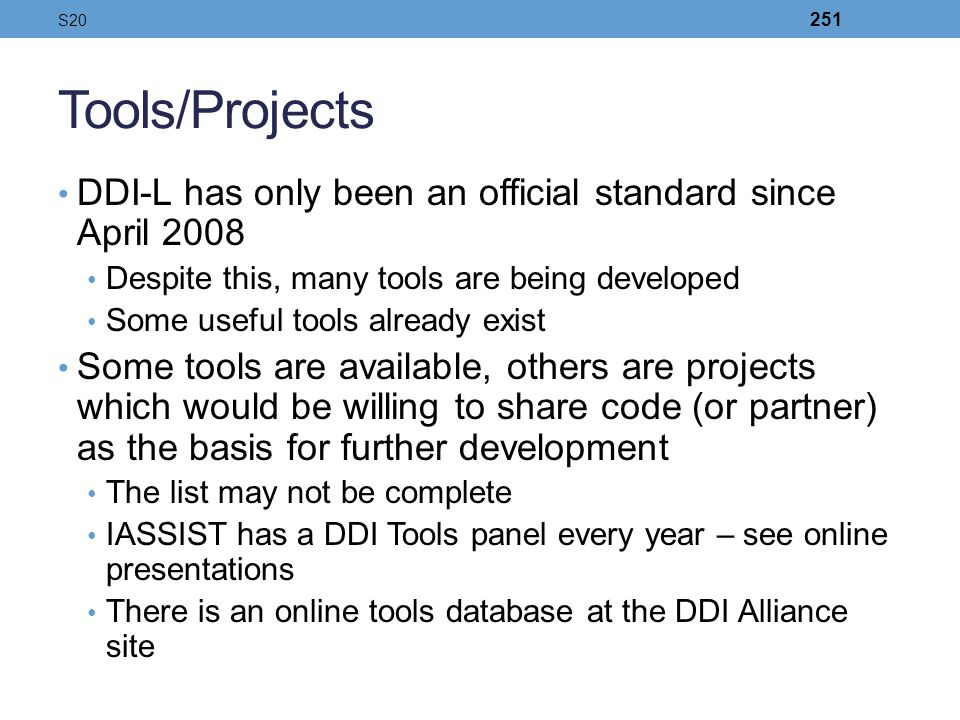 Tools/Projects DDI-L has only been an official standard since April 2008 Despite this, many tools are being developed Some useful tools already exist