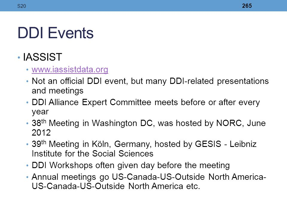 DDI Events IASSIST www.iassistdata.org Not an official DDI event, but many DDI-related presentations and meetings DDI Alliance Expert Committee meets