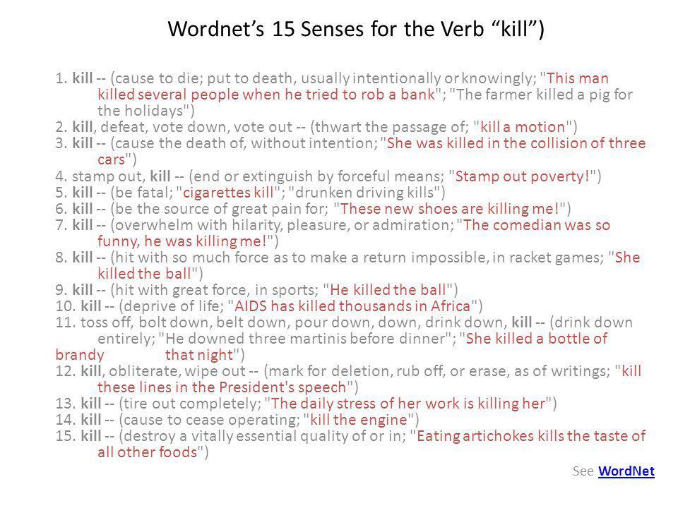 Wordnets 15 Senses for the Verb kill) 1.