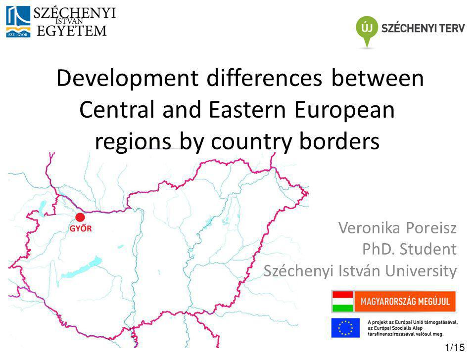 Introduction of the investigated regions Theory – Characteristics of border regions – Spatial structures of Central and Eastern Europe – Cross-border cooperations Automotive industry Economic differences (2004-2010) – GDP per capita – Unemployment rate – R&D Summary Agenda 2/15