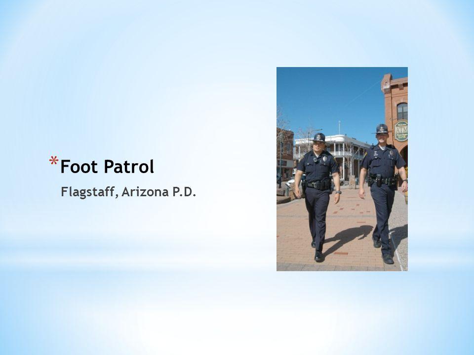 * Foot Patrol Flagstaff, Arizona P.D.