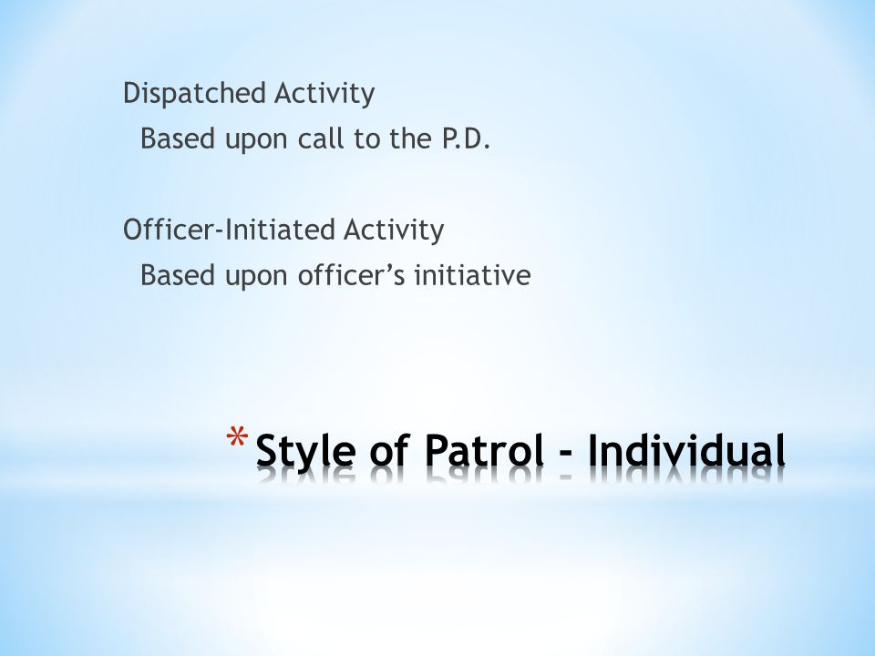 Dispatched Activity Based upon call to the P.D. Officer-Initiated Activity Based upon officers initiative
