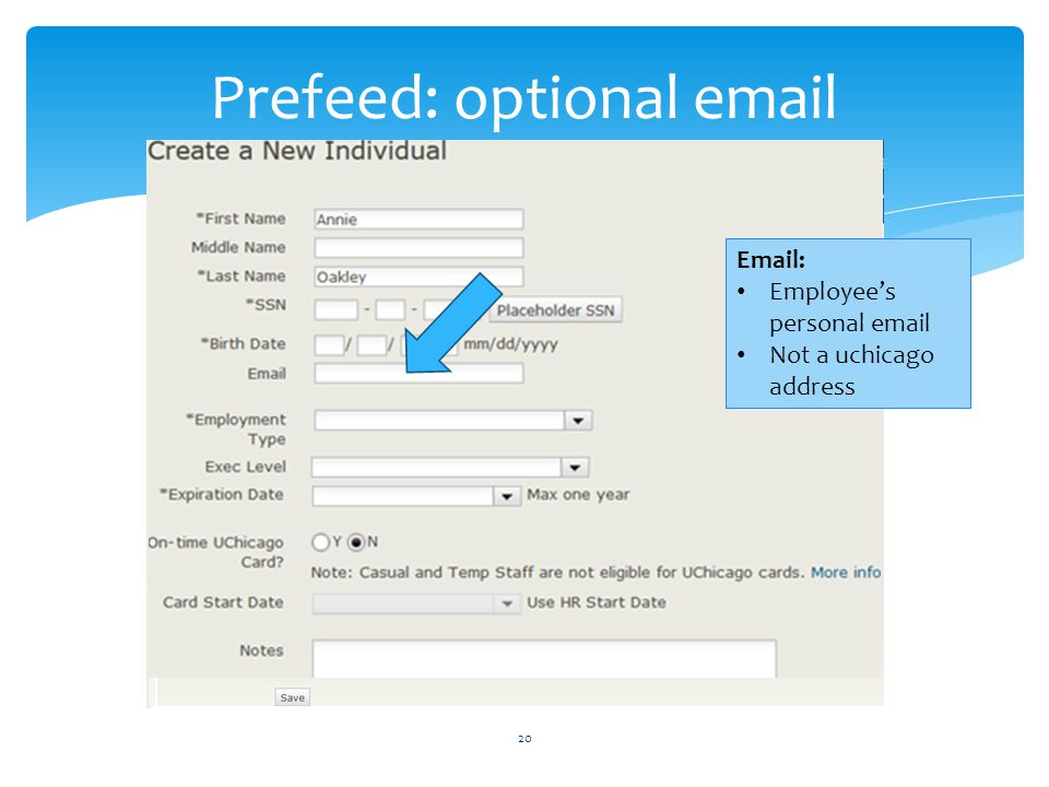 Prefeed: optional email 20 Email: Employees personal email Not a uchicago address