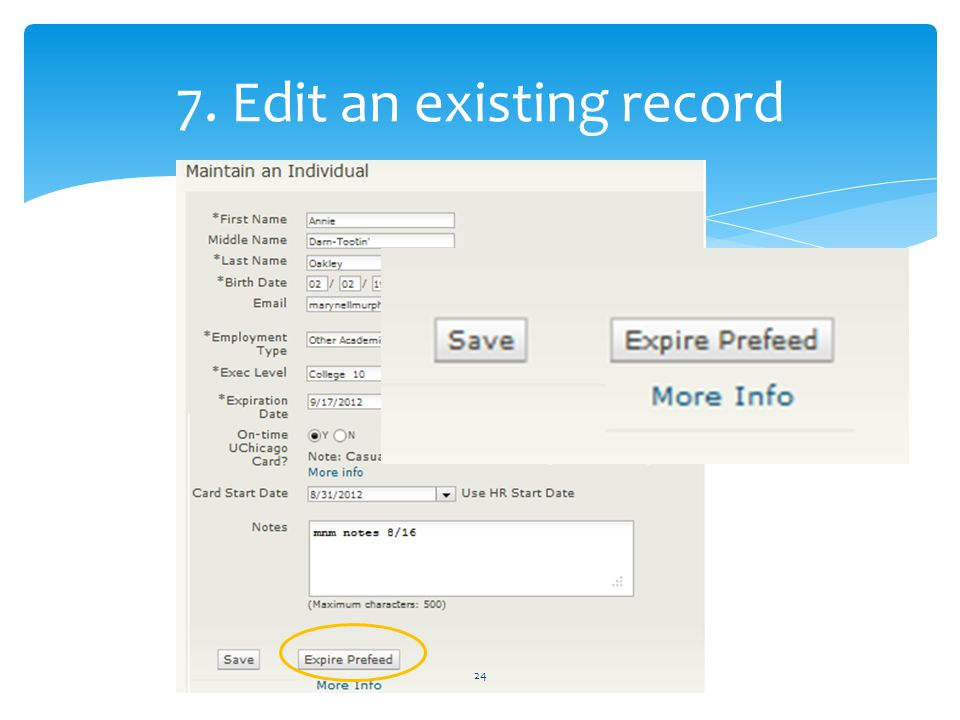7. Edit an existing record 24 SSN: Only the person who entered the SSN can maintain it; SSN will not even display for others.