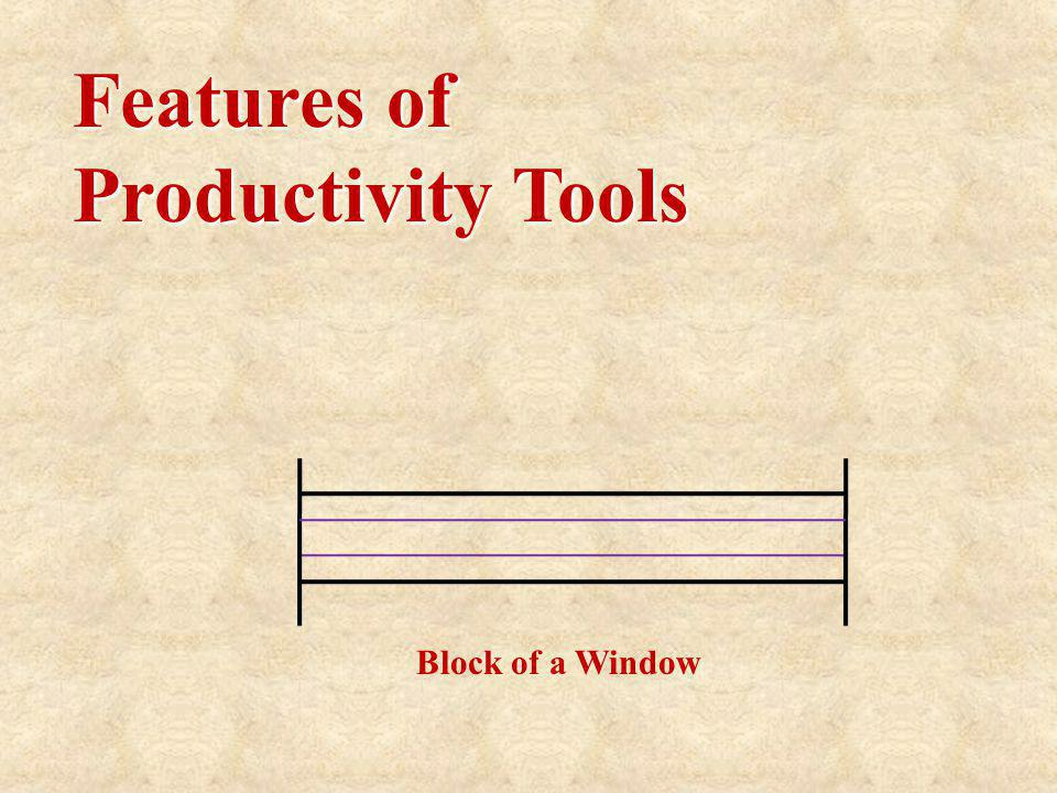 Features of Productivity Tools Block of a Window