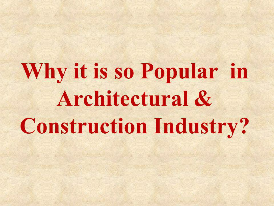 Why it is so Popular in Architectural & Construction Industry?