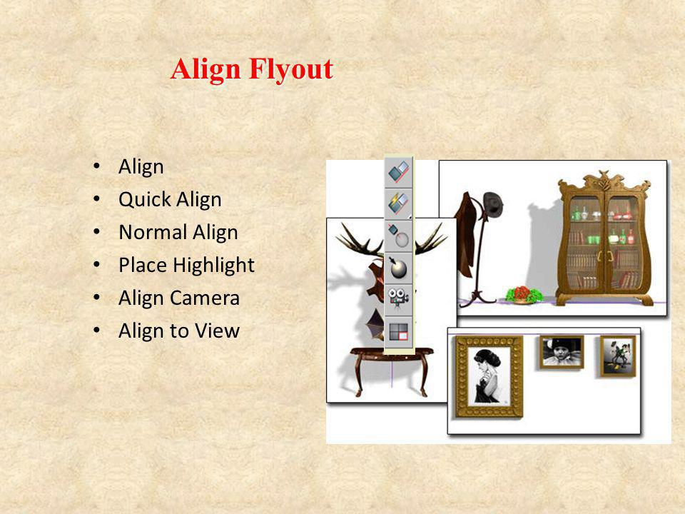 Align Quick Align Normal Align Place Highlight Align Camera Align to View Align Flyout