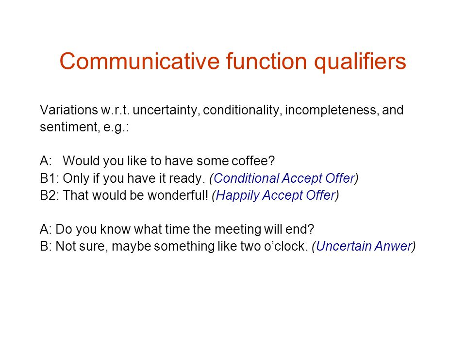 Communicative function qualifiers Variations w.r.t.