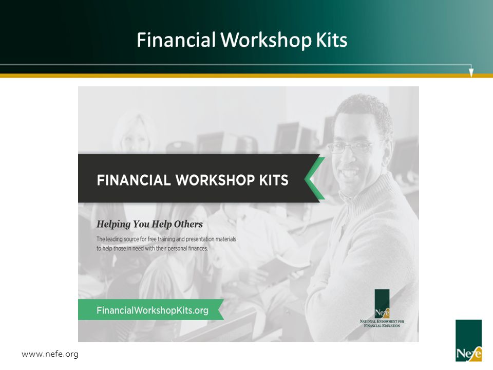 www.nefe.org Financial Workshop Kits