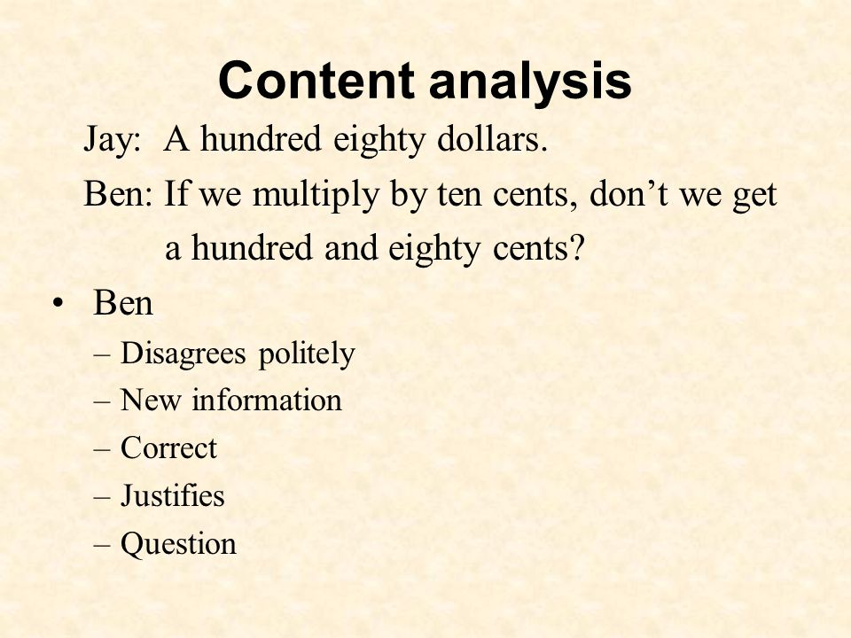Content analysis Jay: A hundred eighty dollars.