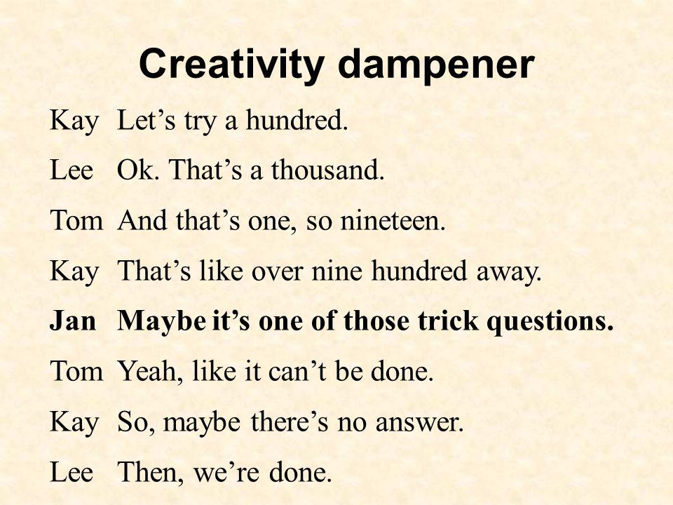 Creativity dampener KayLets try a hundred. LeeOk.