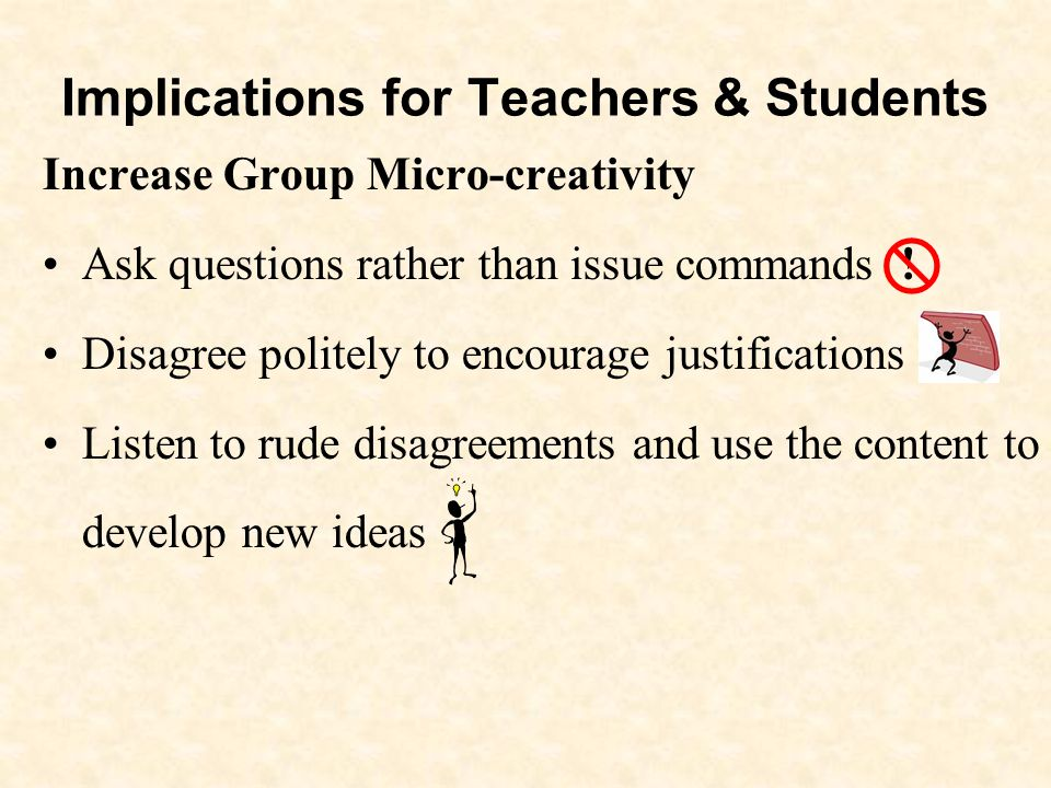 Increase Group Micro-creativity Ask questions rather than issue commands .