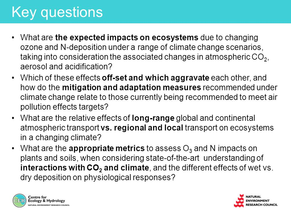 Key questions (continued) What is the relative contribution of climate dependence in biogenic emissions and deposition vs.