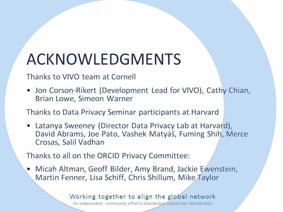 Working together to align the global network An independent, community effort to standardize researcher identification ACKNOWLEDGMENTS