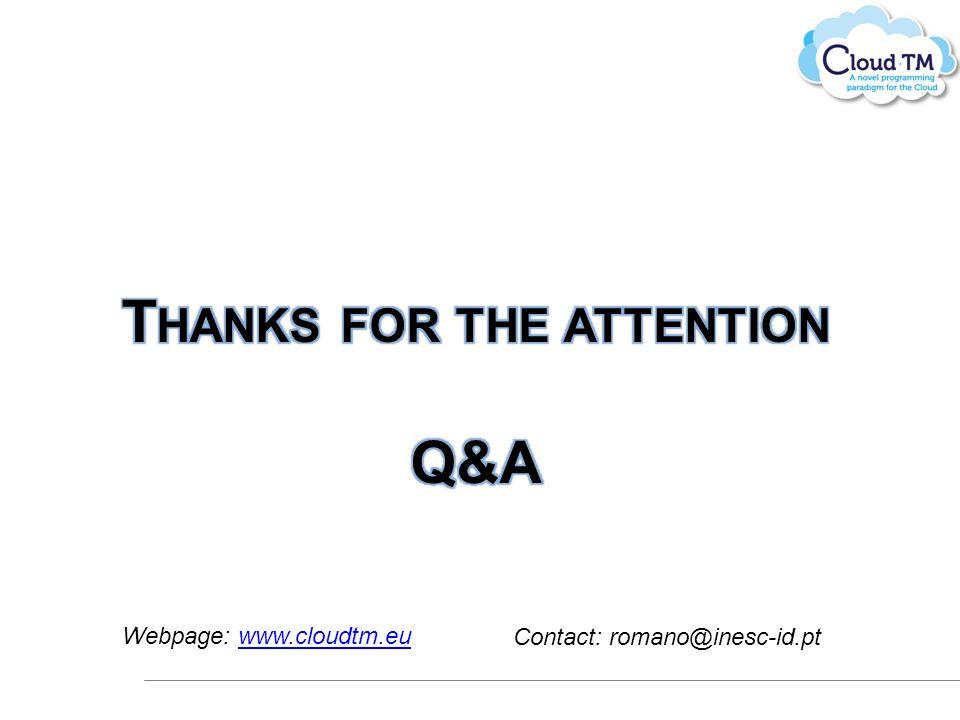 Webpage: www.cloudtm.euwww.cloudtm.eu Contact: romano@inesc-id.pt