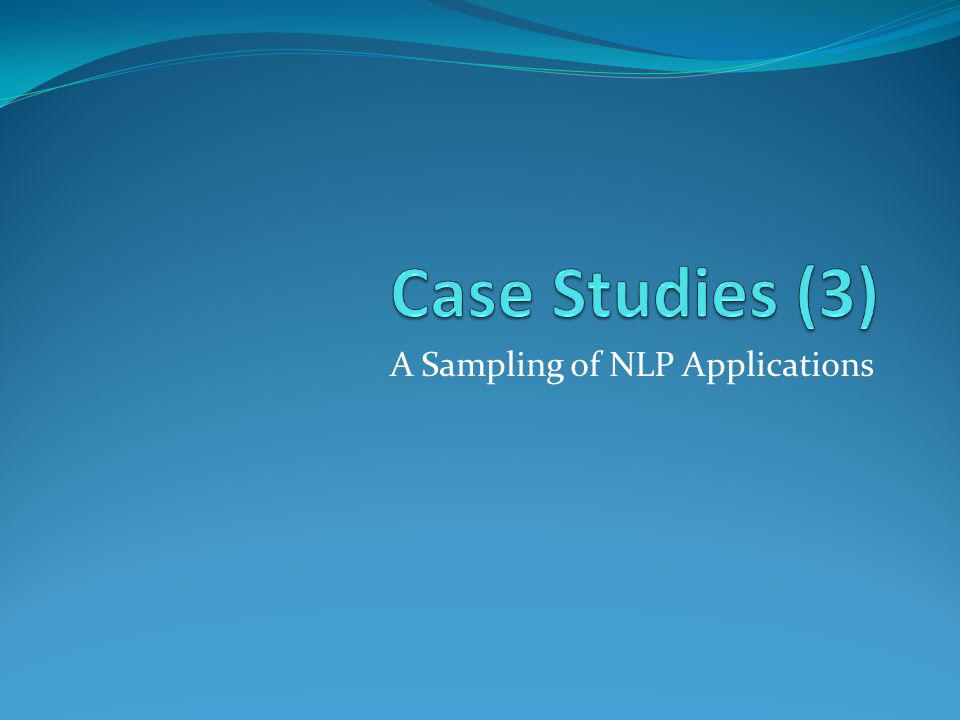 A Sampling of NLP Applications
