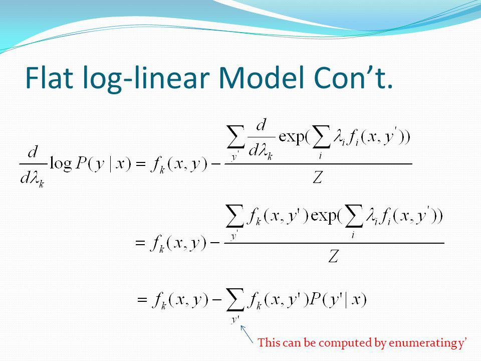Flat log-linear Model Cont. This can be computed by enumerating y
