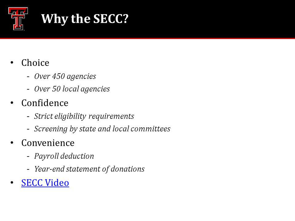 Why the SECC? Choice Over 450 agencies Over 50 local agencies Confidence Strict eligibility requirements Screening by state and local committees C