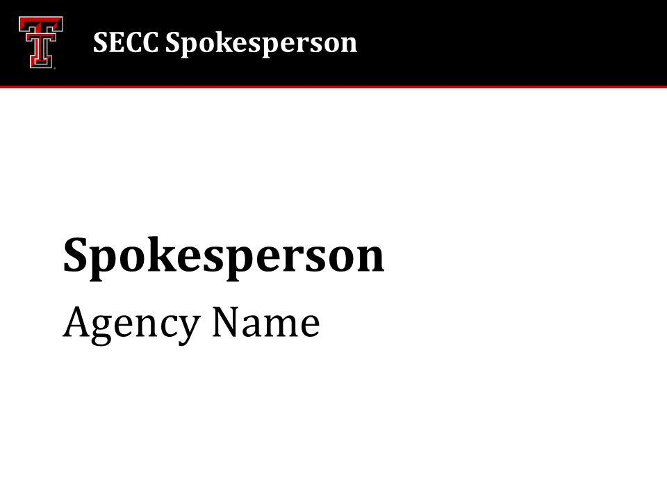 SECC Spokesperson Spokesperson Agency Name