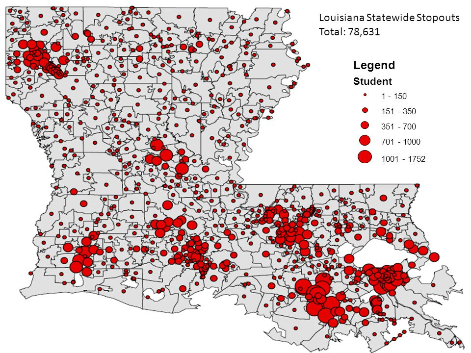 Legend Student 1 - 150 151 - 350 351 - 700 701 - 1000 1001 - 1752 Louisiana Statewide Stopouts Total: 78,631