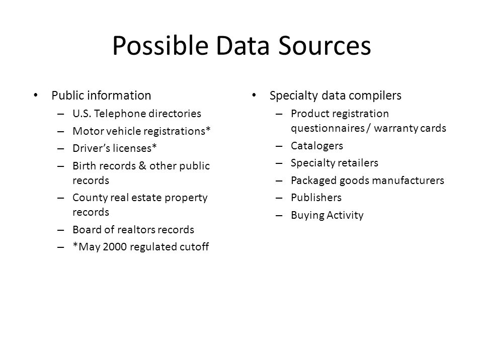Possible Data Sources Public information – U.S.