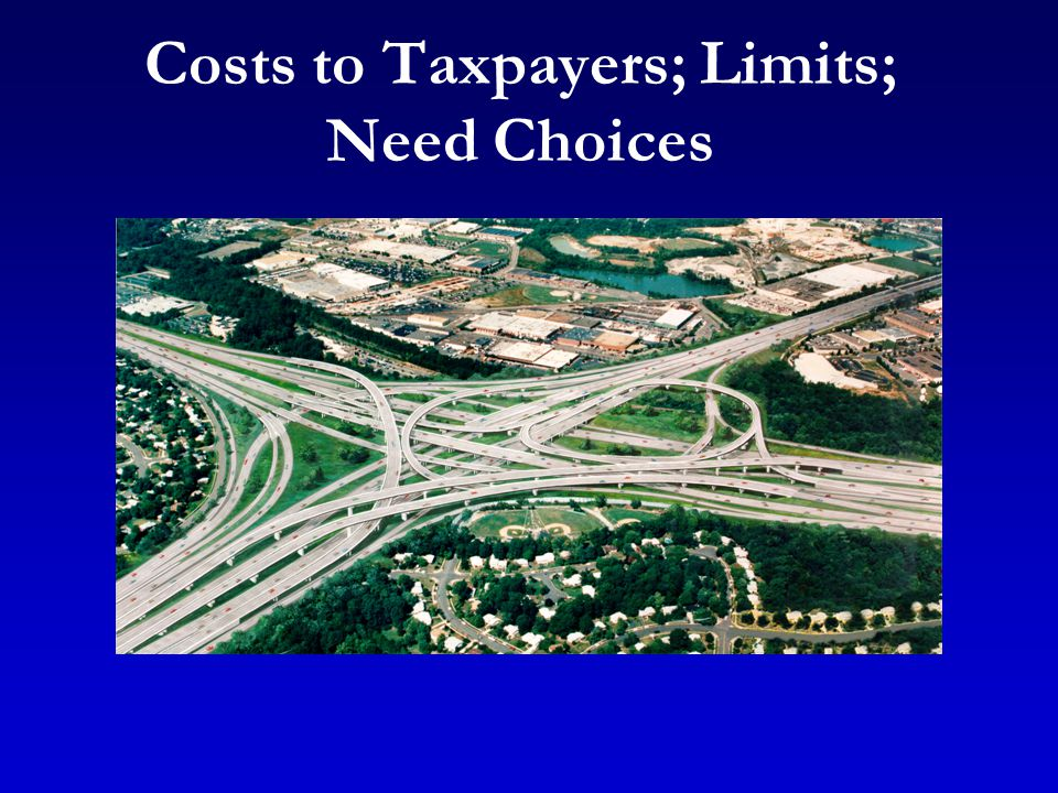 Costs to Taxpayers; Limits; Need Choices