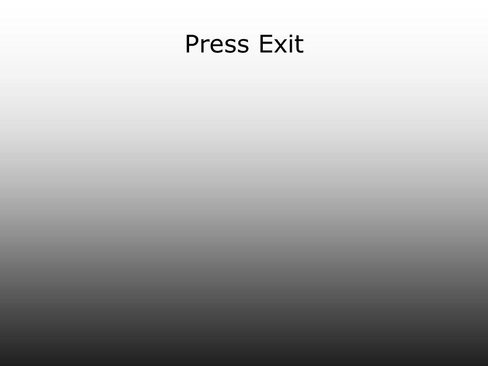 Press Exit