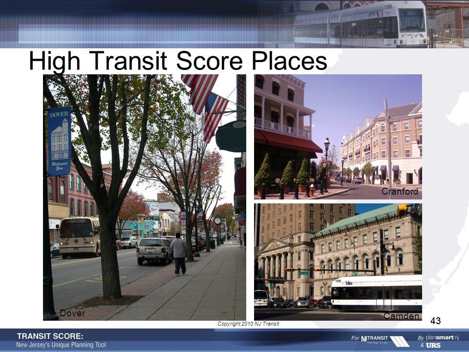 43 High Transit Score Places 43 Copyright 2010 NJ Transit Dover Cranford Camden
