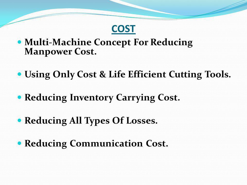 COST Multi-Machine Concept For Reducing Manpower Cost.