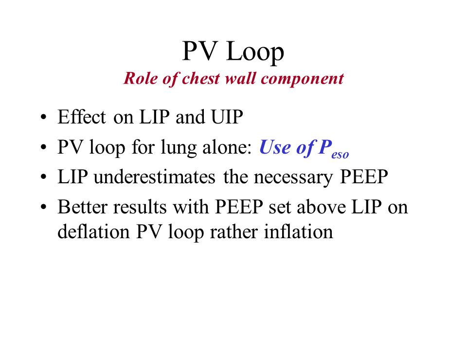 PEEP > LIP, P plat < UIP Reduce ventilator associated lung injury Prevention of overinflation Increased recruitment of collapsed units Lower incidence
