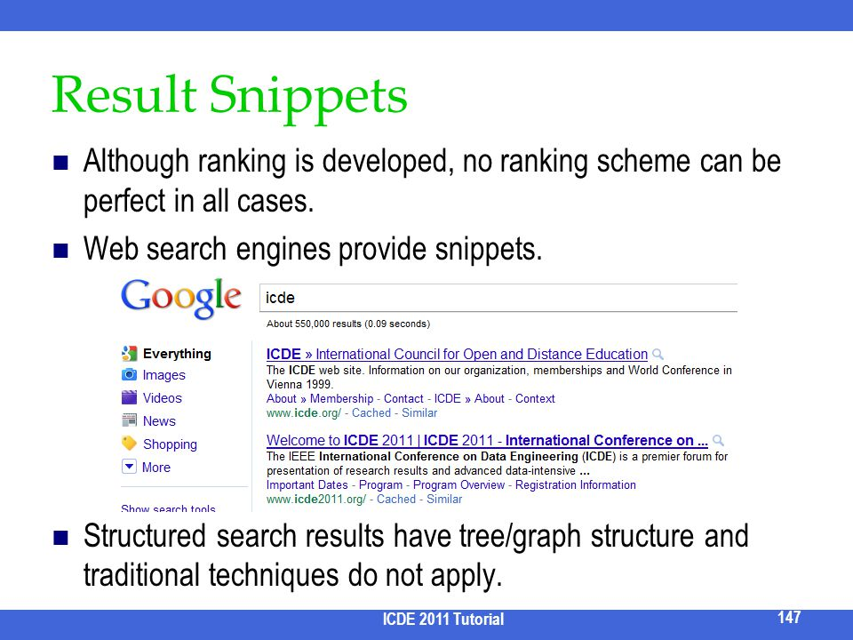 Result Snippets Although ranking is developed, no ranking scheme can be perfect in all cases. Web search engines provide snippets. Structured search r