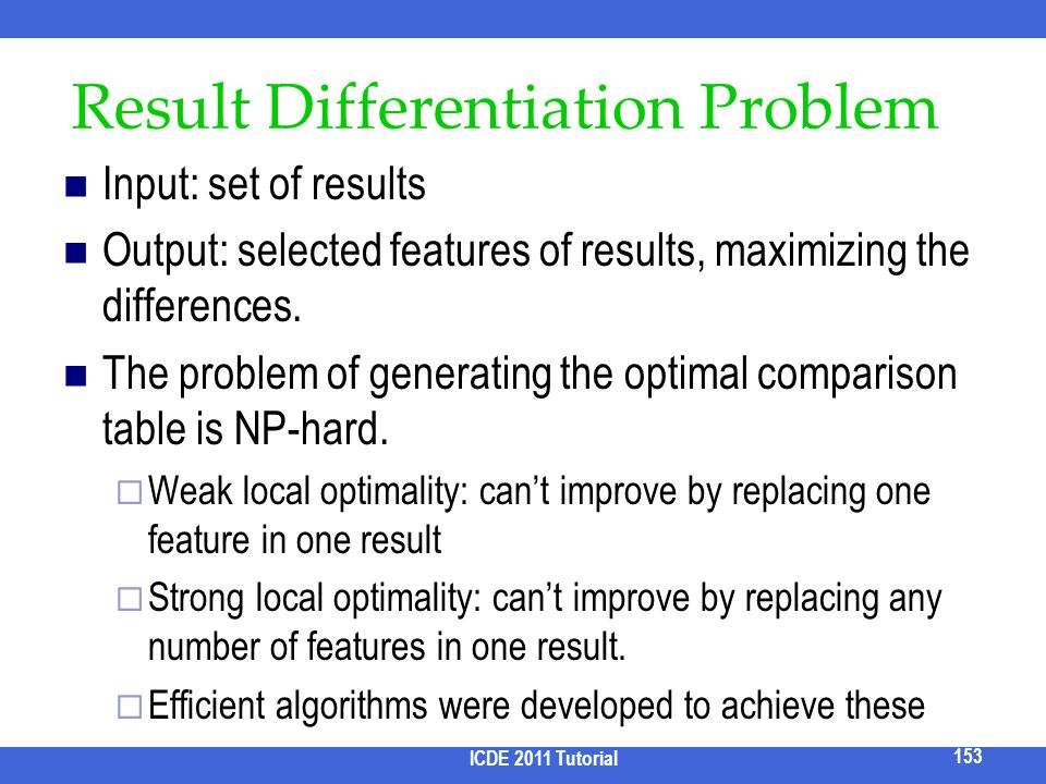Result Differentiation Problem Input: set of results Output: selected features of results, maximizing the differences. The problem of generating the o