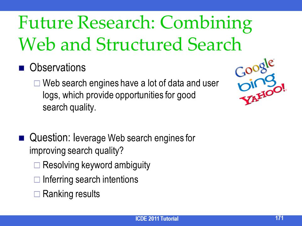 Future Research: Combining Web and Structured Search Observations Web search engines have a lot of data and user logs, which provide opportunities for