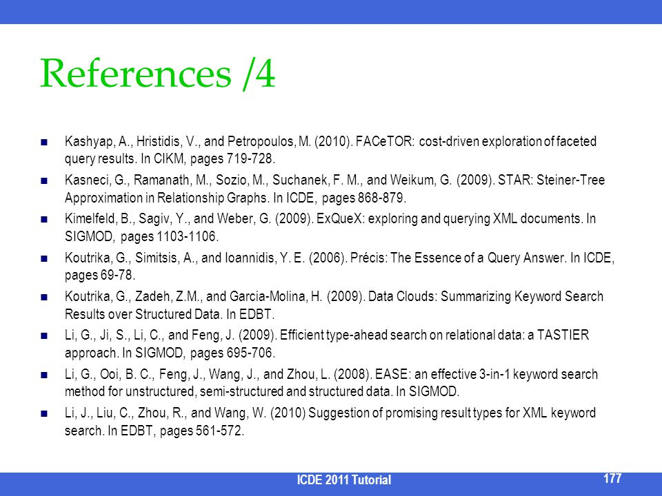 References /4 Kashyap, A., Hristidis, V., and Petropoulos, M. (2010). FACeTOR: cost-driven exploration of faceted query results. In CIKM, pages 719-72
