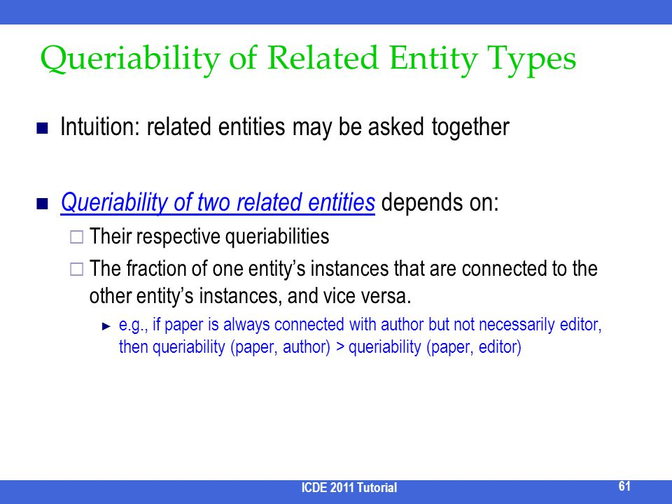 Queriability of Related Entity Types Intuition: related entities may be asked together Queriability of two related entities depends on: Their respecti