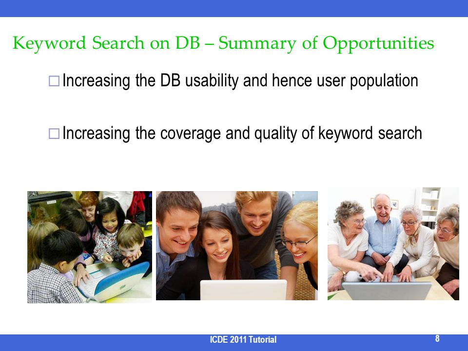 Keyword Search on DB – Summary of Opportunities Increasing the DB usability and hence user population Increasing the coverage and quality of keyword s