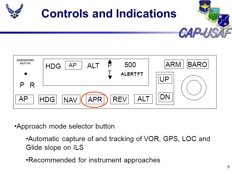 6 Controls and Indications BARO ARM UP DN AP HDG NAV APR REV ALT P R HDG AP ALT PTPT 500 ALERT FT BENDIX/KING KAP 144 Approach mode selector button Au