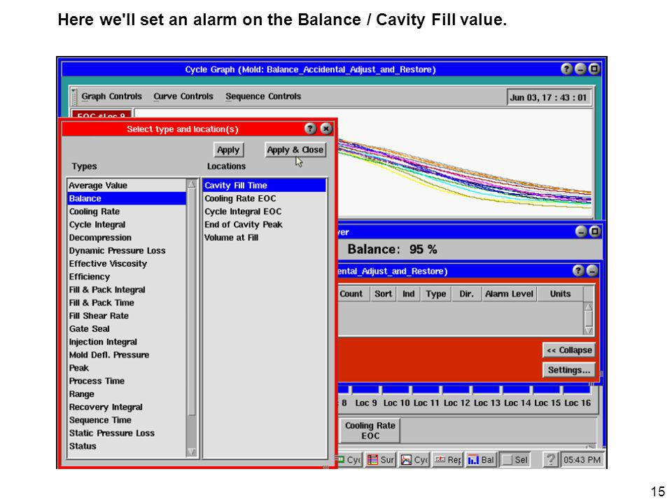 15 Here we ll set an alarm on the Balance / Cavity Fill value.