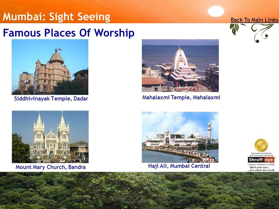 Mumbai: Sight Seeing Siddhivinayak Temple, Dadar Mahalaxmi Temple, Mahalaxmi Mount Mary Church, Bandra Haji Ali, Mumbai Central Back To Main Links Famous Places Of Worship