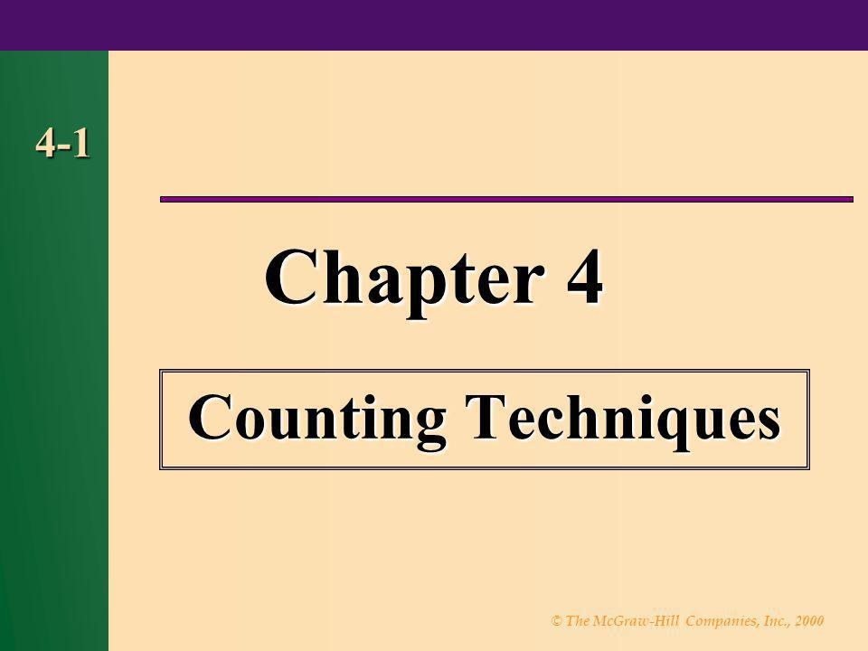 © The McGraw-Hill Companies, Inc., 2000 4-1 Chapter 4 Counting Techniques