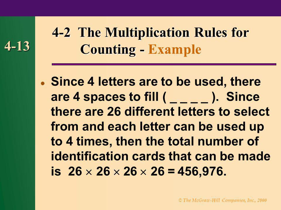 © The McGraw-Hill Companies, Inc., 2000 4-13 4-2 The Multiplication Rules for Counting - 4-2 The Multiplication Rules for Counting - Example Since 4 l