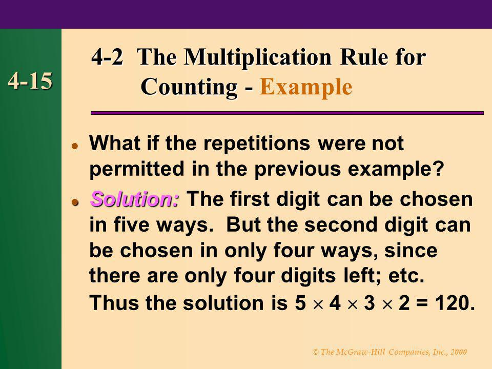 © The McGraw-Hill Companies, Inc., 2000 4-15 4-2 The Multiplication Rule for Counting - 4-2 The Multiplication Rule for Counting - Example What if the