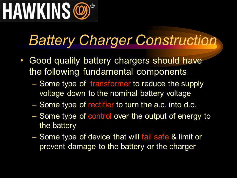 Battery Charger Construction Good quality battery chargers should have the following fundamental components –Some type of transformer to reduce the su
