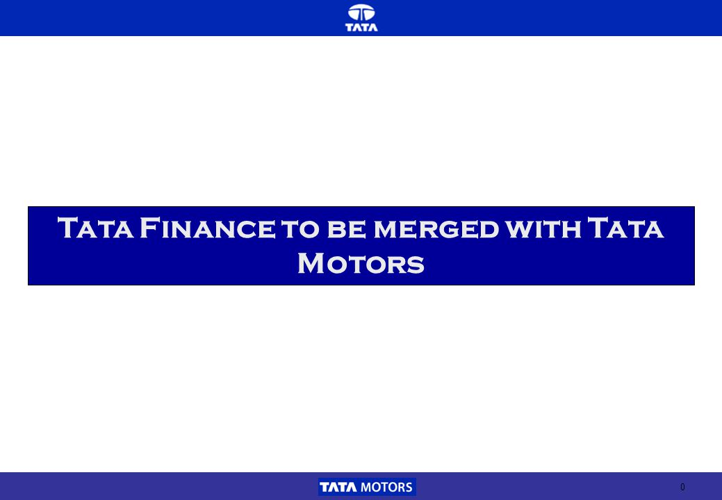 0 Tata Finance to be merged with Tata Motors