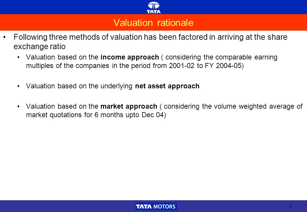 3 Valuation rationale Following three methods of valuation has been factored in arriving at the share exchange ratio Valuation based on the income app