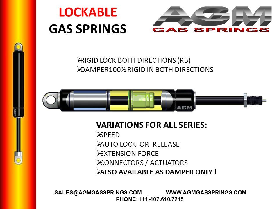 LOCKABLE GAS SPRINGS VARIATIONS FOR ALL SERIES: SPEED AUTO LOCK OR RELEASE EXTENSION FORCE CONNECTORS / ACTUATORS ALSO AVAILABLE AS DAMPER ONLY .