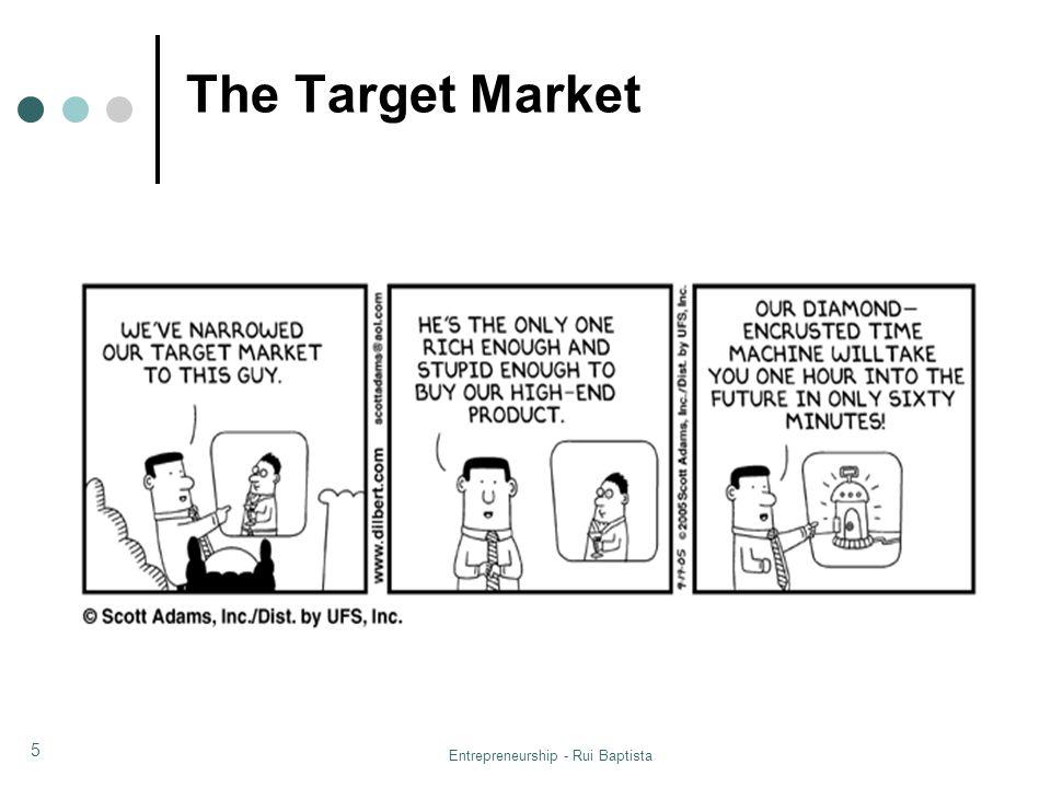 Entrepreneurship - Rui Baptista 5 The Target Market