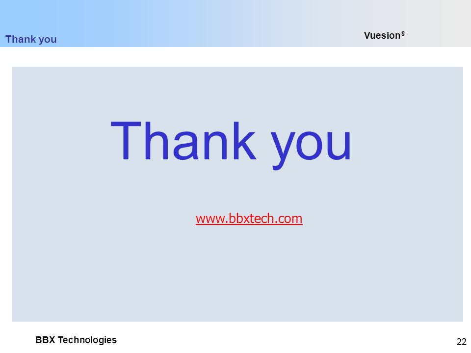 BBX Technologies 22 Vuesion ® www.bbxtech.com Thank you