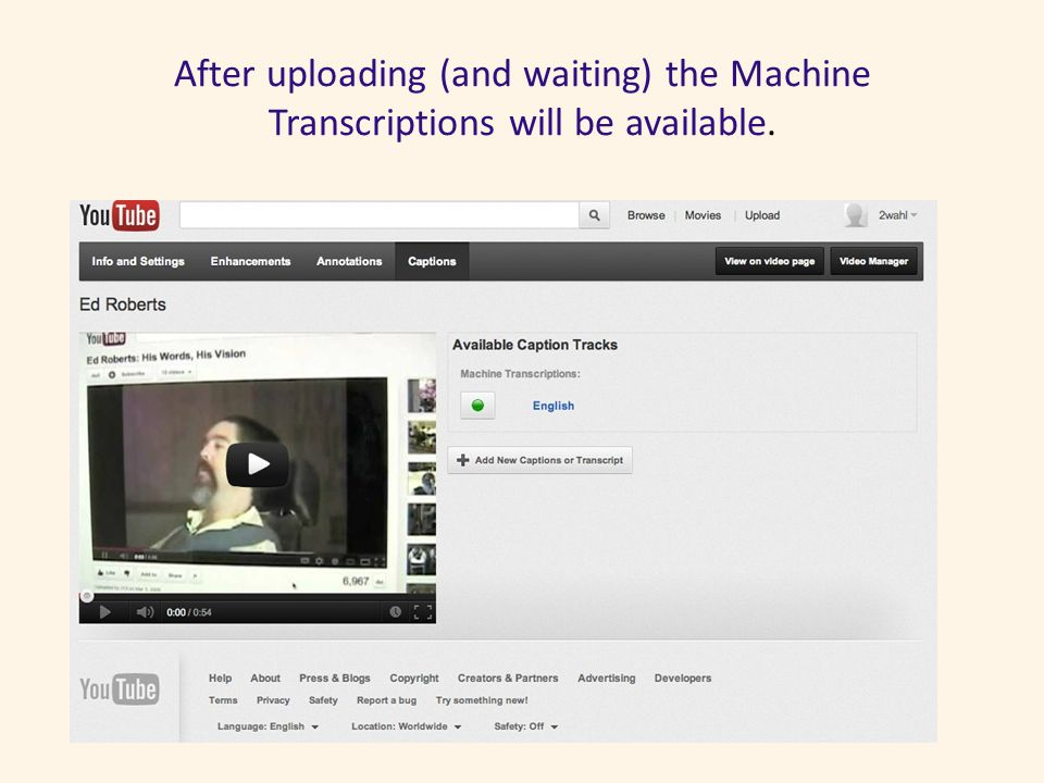 After uploading (and waiting) the Machine Transcriptions will be available.