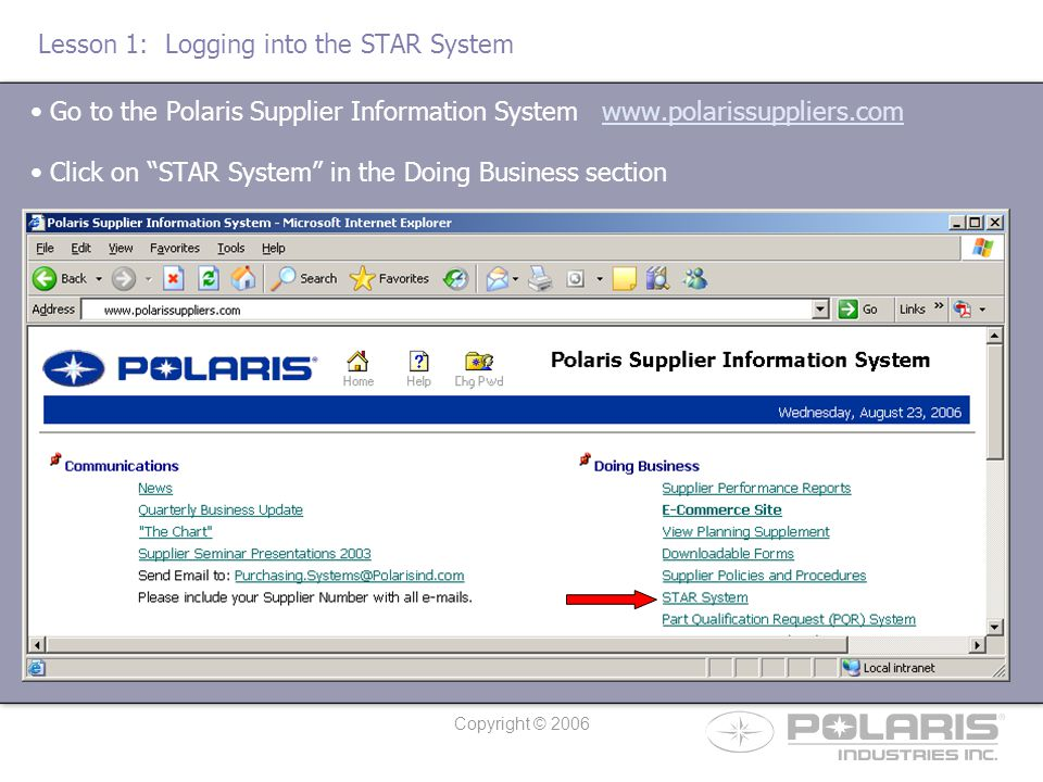 Copyright © 2006 Lesson 1: Logging into the STAR System Enter your supplier number (without the A) into the Supplier ID field.